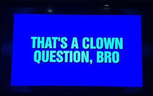 Clownquestionbro